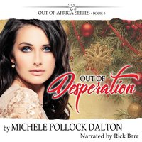 Out of Desperation - Michele Pollock Dalton