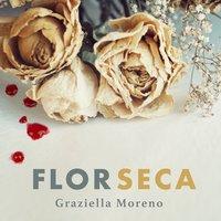 Flor seca - Graziella Moreno