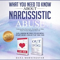 What You Need to Know About Narcissistic Abuse - Dana Morningstar