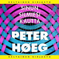 Sinun silmiesi kautta - Peter Høeg