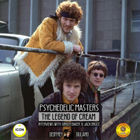 Psychedelic Masters - The Legend Of Cream Interviews With Ginger Baker & Jack Bruce - Geoffrey Giuliano