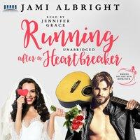 Running After a Heartbreaker - Jami Albright
