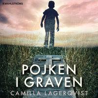 Pojken i graven - Camilla Lagerqvist
