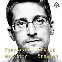 Pysyvästi merkitty - Edward Snowden