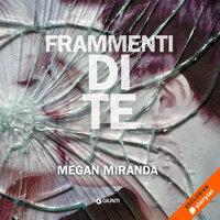 Frammenti di te - Megan Miranda
