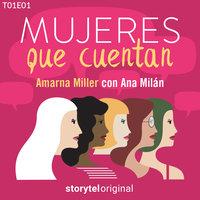 Mujeres que cuentan T01E01 - Storytel Original