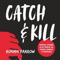 Catch & Kill - Ronan Farrow