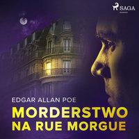 Morderstwo na Rue Morgue - Edgar Allan Poe