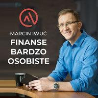 Podcast - #12 FBO: SUBIEKTYWNIE O FINANSACH Z MAĆKIEM SAMCIKIEM - Marcin Iwuć