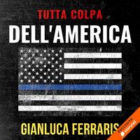Tutta colpa dell'America - Gianluca Ferraris