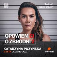 Opowiem Ci o zbrodni 2: Nie ma sprawy - Katarzyna Puzyńska