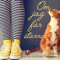 Om jag får stanna - Kajsa Gordan