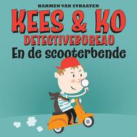 Kees& Ko detective bureau en de scooterbende - Harmen van Straaten