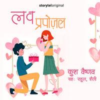 Love Proposal - Kush Vaishnav