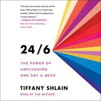 24/6: The Power of Unplugging One Day a Week - Tiffany Shlain