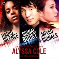 Off the Grid Collection: Radio Silence, Signal Boost & Mixed Signals - Alyssa Cole