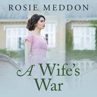 A Wife's War - Rosie Meddon