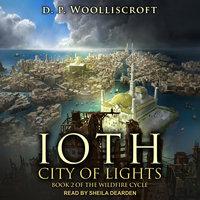 Ioth, City of Lights - D.P. Woolliscroft