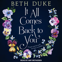 It All Comes Back to You - Beth Duke