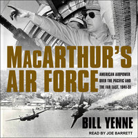 MacArthur's Air Force: American Airpower Over the Pacific and the Far East, 1941-51 - Bill Yenne