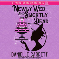 Newly Wed and Slightly Dead - Danielle Garrett