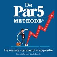 De Par5 methode - Harro Willemsen, Arjo Bunnik