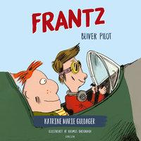 Frantz-bøgerne (3) - Frantz bliver pilot - Katrine Marie Guldager