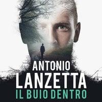 Damiano Valente 1: Il buio dentro - Antonio Lanzetta