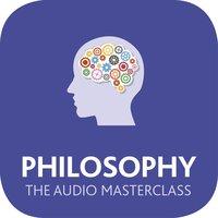 Philosophy: The Audio Masterclass - Mel Thompson,Mark Vernon,Nicky Hayes
