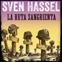 La Ruta Sangrienta - Sven Hassel