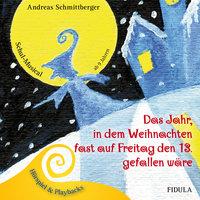 Das Jahr, in dem Weihnachten fast auf Freitag den 13. gefallen wäre - Andreas Schmittberger