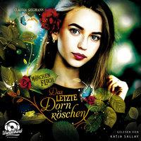 Märchenfluch - Band 1: Das letzte Dornröschen - Claudia Siegmann