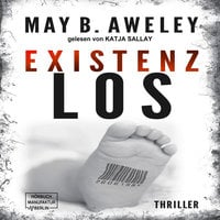 Existenzlos - May B. Aweley