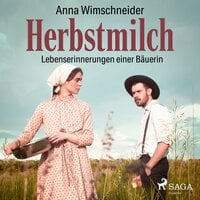 Herbstmilch: Lebenserinnerungen einer Bäuerin - Anna Wimschneider