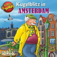 Kommissar Kugelblitz in Amsterdam - Ursel Scheffler