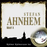Mótíf X - Stefan Ahnhem