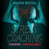 Stresscoaching - coaching i grænselandet - Majken Matzau
