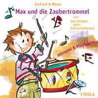 Max und die Zaubertrommel - Gerhard A. Meyer