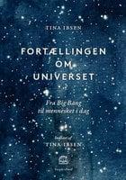 Fortællingen om universet - Tina Ibsen