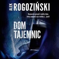 Dom tajemnic - Alek Rogoziński
