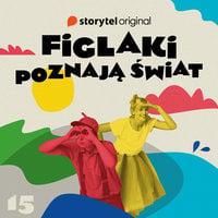 Podcast - #15 Figlaki poznają świat - Zamek - Marta Krajewska,Katarzyna Błędowska