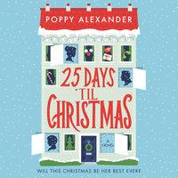 25 Days 'Til Christmas - Poppy Alexander