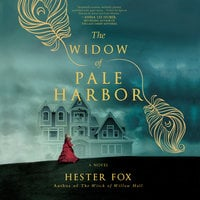 The Widow of Pale Harbor - Hester Fox