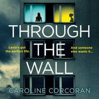 Through the Wall - Caroline Corcoran