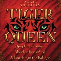 Tiger Queen - Annie Sullivan