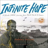 Infinite Hope: A Black Artist's Journey from World War II to Peace - Ashley Bryan