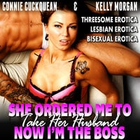 She Ordered Me To Take Her Husband – Now I'm The Boss: Cuckqueans 12 (Threesome Erotica Lesbian Erotica Bisexual Erotica) - Connie Cuckquean
