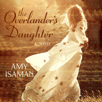 The Overlander's Daughter - Amy Isaman