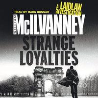 Strange Loyalties: Laidlaw Trilogy 3 - William McIlvanney