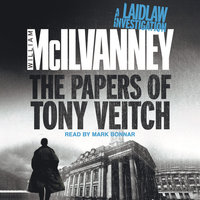 The Papers of Tony Veitch: Laidlaw Trilogy 2 - William McIlvanney